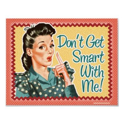 Don't get smart!